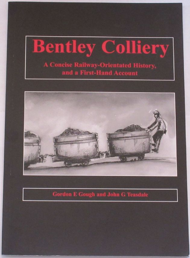 Bentley Colliery, by Gordon E. Gough and John G. Teasdale